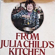 SOLD 1975 'From Julia Child's Kitchen' Cookbook, 1st Ed w/ DJ, Illustrated - French Cooking, A
