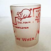 SOLD SAY WHEN Shot Glass, Frosted Glass, Vintage Novelty - Rabbit, Lady, Gentleman, Pig, Feder