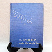 SOLD Vintage Book The Space Ship Under The Apple Tree by Louis Slobodkin 1952 First ...