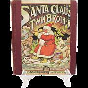 SALE Rare Book Santa Claus' Twin Brother 1907 Frances Trego Montgomery Good Condition