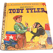 Little Golden Books: Walt Disney's: Toby Tyler, 1960, A Edition