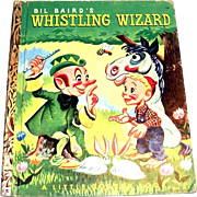Vintage Little Golden: Bil Baird's: Whistling Wizard Children's Book - 1952, A Edition