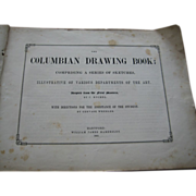SALE Rare THE COLUMBIAN DRAWING BOOK 1851 C.Kuchel, Gervase Wheeler, Art Education With ...