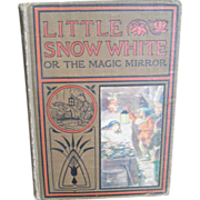 SALE 1906 LITTLE SNOW WHITE or the MAGIC MIRROR Illustrated book, with other stories