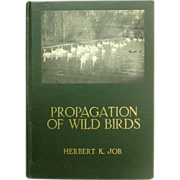 Propagation of Wild Birds, Herbert Job, Doubleday, 1915, First