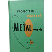 Projects in General Metalwork, M. J. Ruley, 1951, First
