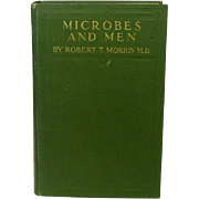 Microbes and Men, Robert Morris, M.D., 1916, To-Morrow's Topics Series ~ A ...