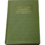 New York Beautiful, Wallace Nutting, 1st Edition, 1927, Illustrated