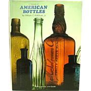 A Treasury of American Bottles, by Ketchum, Jr., 1975, First Printing ~ Illustrated