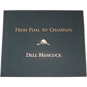 From Foal to Champion, Dell Hancock, 1st Edition, Slipcased, Fine