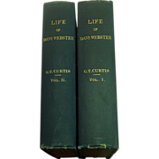 Life of Daniel Webster, by George T. Curtis, 2 Vols., 1870-1889