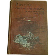 Pontiac: Chief of the Ottawas, Col. H. R. Gordon, 1897, 1st Edition