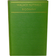 Wallace Nutting's Biography, Old America Company, 1936, First
