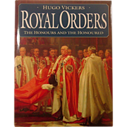 Royal Orders: The Honours and the Honoured, 1994, First