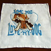 "SALE Linen and Crewel-Work ""Love My Dog"" Pillow Front"