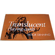 "Trevor Denning, ""Translucent Playing Cards"" Book, Ltd. Ed. (190/300), Signed by the Author"