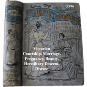 SOLD c1896 The Glory of Woman Victorian Book Courtship Marriage Maternity Beauty Bathing The H