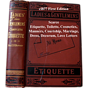 c1877 Ladies and Gentlemens Etiquette Book First Edition A Complete Manual of the Manners and