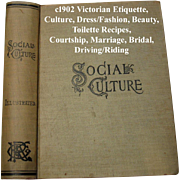 c1902 Victorian Etiquette Book Social Culture Dress Fashion Beauty Social Intercourse Riding .