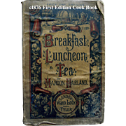 1876 Cook Book Breakfast Luncheon and Tea Marion Harland Baking Cake Cream Fruit Eggs Home ...