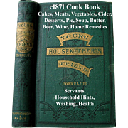 c1871 Cook Book Young Housekeeprs Friend Meats Pies Vegetables Cakes Cider Beer Soup Butter ..