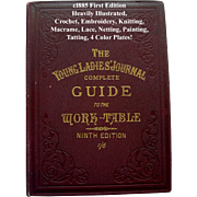 Antique Young Ladies Journal Complete Guide to the Work Table Book Sewing Needlework Fabric ..