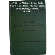 c1900 Millinery Hat Making Book Fashion Dress Bridal Veils Straw Hats Trims Shapes Forms Tulle