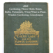 c1841 Every Lady Her Own Flower Gardener Book Pre-Civil War Gardening Horticulture Plants Bota
