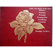 Antique The Book of the Rose Gardening Horticulture Botany Roses Illustrated How to Grow Them