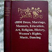c1890 Etiquette Book Pearls For Young Ladies Decorum Manners Dress Deportment Fashion Victoria