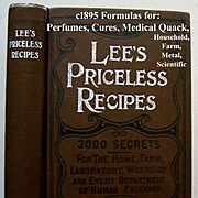 c1895 Lees Priceless Recipes Hard Cover Book First Edition Medical Quack Scientific Perfume Co