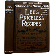 c1895 Lees Priceless Recipes Hard Cover Book First Edition Medical Quack Scientific Perfume ..