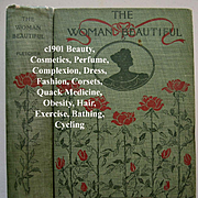 c1901 The Woman Beautiful Book Fletcher Beauty Etiquette Cosmetic Perfume Recipes Corset Compl