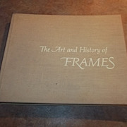 SOLD Book The Art and History of Frames C. 1963
