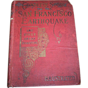 """SOLD Collectible Antiquarian Book """" Complete Story of the San Francisco Earth Quake """""""