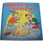 Happy's  Holiday A Pixie Book by Betty Larom Publisher Collins