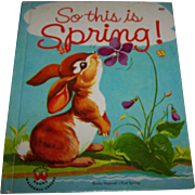 "Children's Vintage Book :  "" So This Is Spring "" Bunny Hopwell's First Spring"