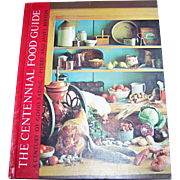 The Centennial Food Guide A Century of Good Eating by Pierre and Janet Berton