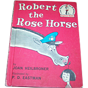 "Charming Vintage Children's Hard Cover Book  "" Robert the Rose Horse ""  By Joan Heil"
