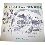 "Soft Cover Signed by Author Vintage Book "" Seeds , Soil and  Sunshine ""  Mary Dauphi"
