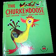 """A Charming Vintage Children's Book """" The Churkendoose """" Part Chicken Turkey Duck and"""
