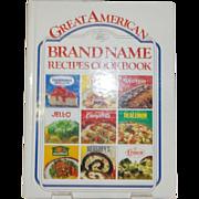 Great American Brand Name Recipes Cookbook