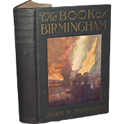 The Book of Birmingham (Alabama) By John R. Hornady Signed First Edition